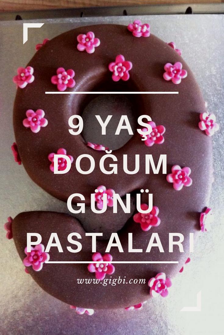 En Guzel 9 Yas Dogum Gunu Pastalari Modelleri Onerileri Dogum Gunu Pasta Parti