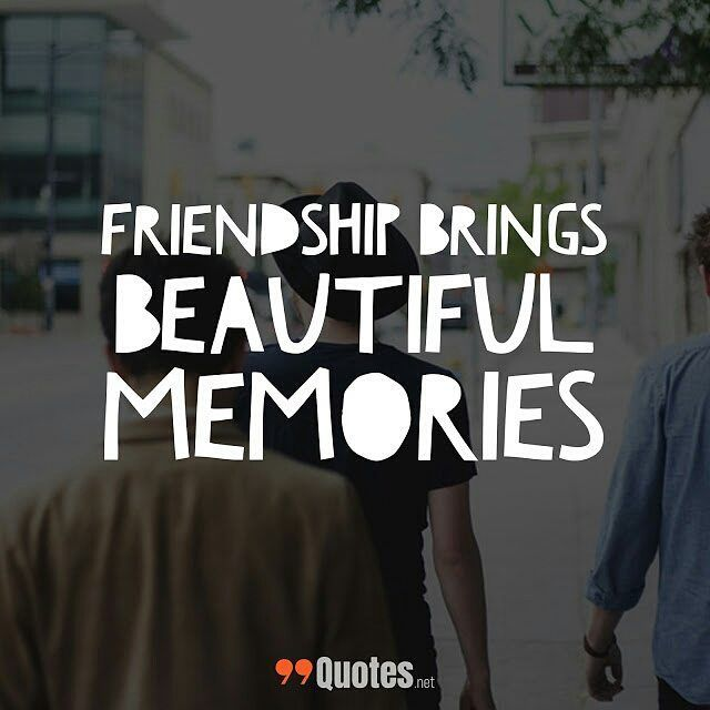 Cute Short Friendship Quotes Friendship Brings Beautiful Memories