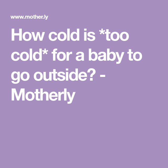 c6d23f86a How cold is  too cold  for a baby to go outside