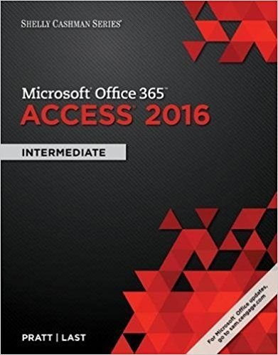 Shelly Cashman Series Microsoft Office 365 And Access 2016 Intermediate 1st Edition Pratt Solutions Manual Test