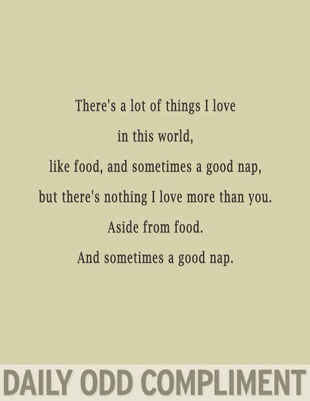 idk if there is anything i love more than food and naps ???