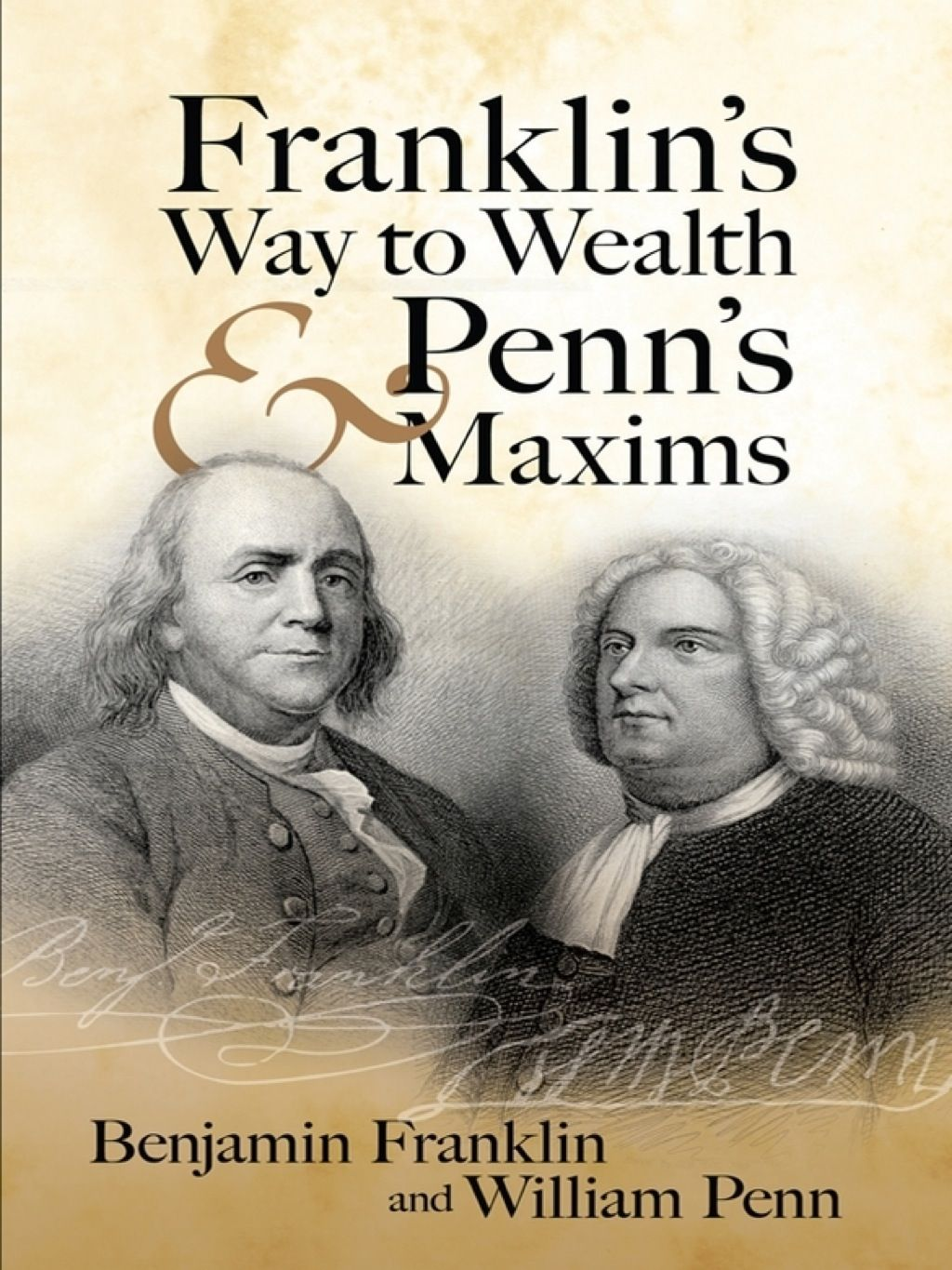 Franklin S Way To Wealth And Penn S Maxims Ebook