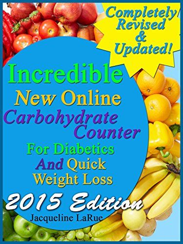 Read PDF Incredible New Online Carbohydrate Counter For Diabetics