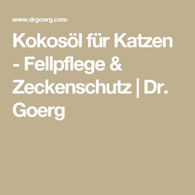 Kokosöl für Katzen - Fellpflege & Zeckenschutz | Dr. Goerg