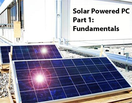 Do it yourself solar powered pc technical foundations solar pc do it yourself solar powered pc technical foundations solar pc solutioingenieria