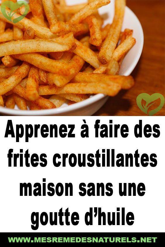 Comment Faire Des Frites Croustillantes : comment, faire, frites, croustillantes, Trucs, Astuces