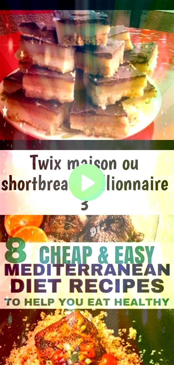 maison ou shortbread millionnaire 3 Twix maison ou shortbread millionnaire  la recette facile 8 Cheap  Easy Mediterranean Diet Recipes To Help You Eat Healthy Hands down...