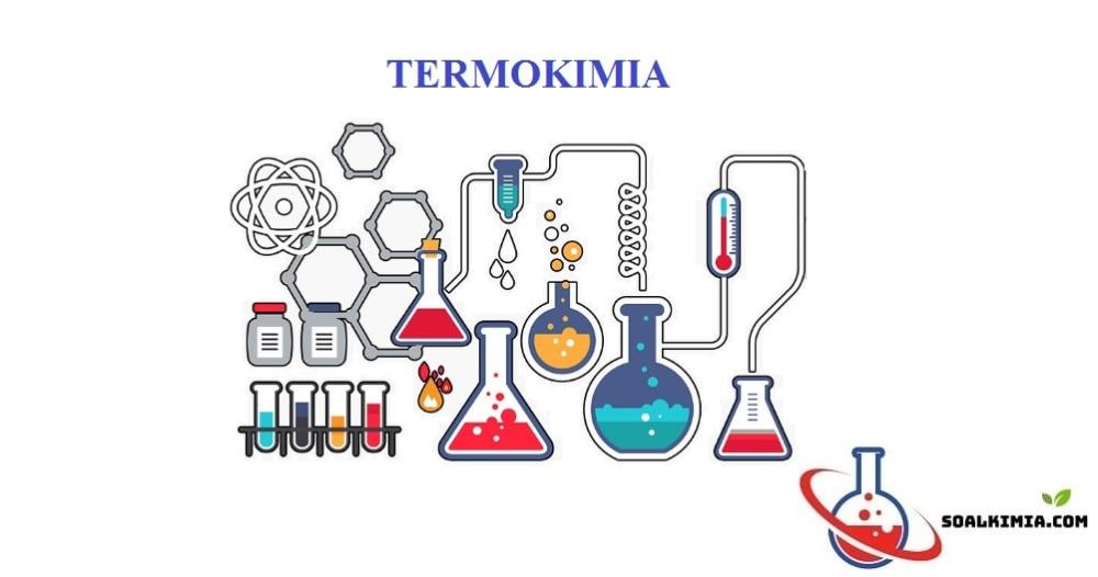 Contoh Soal Termokimia Pilihan Ganda Dan Pembahasannya Bagian Dari Ilmu Kimia Yang Mempelajari Perubahan Kalor Atau Panas Suatu Z Kimia Perasaan Reaksi Kimia