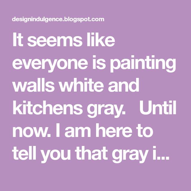 Best Goodbye Gray Hello Beige Grey Kitchens Grey Wall 400 x 300