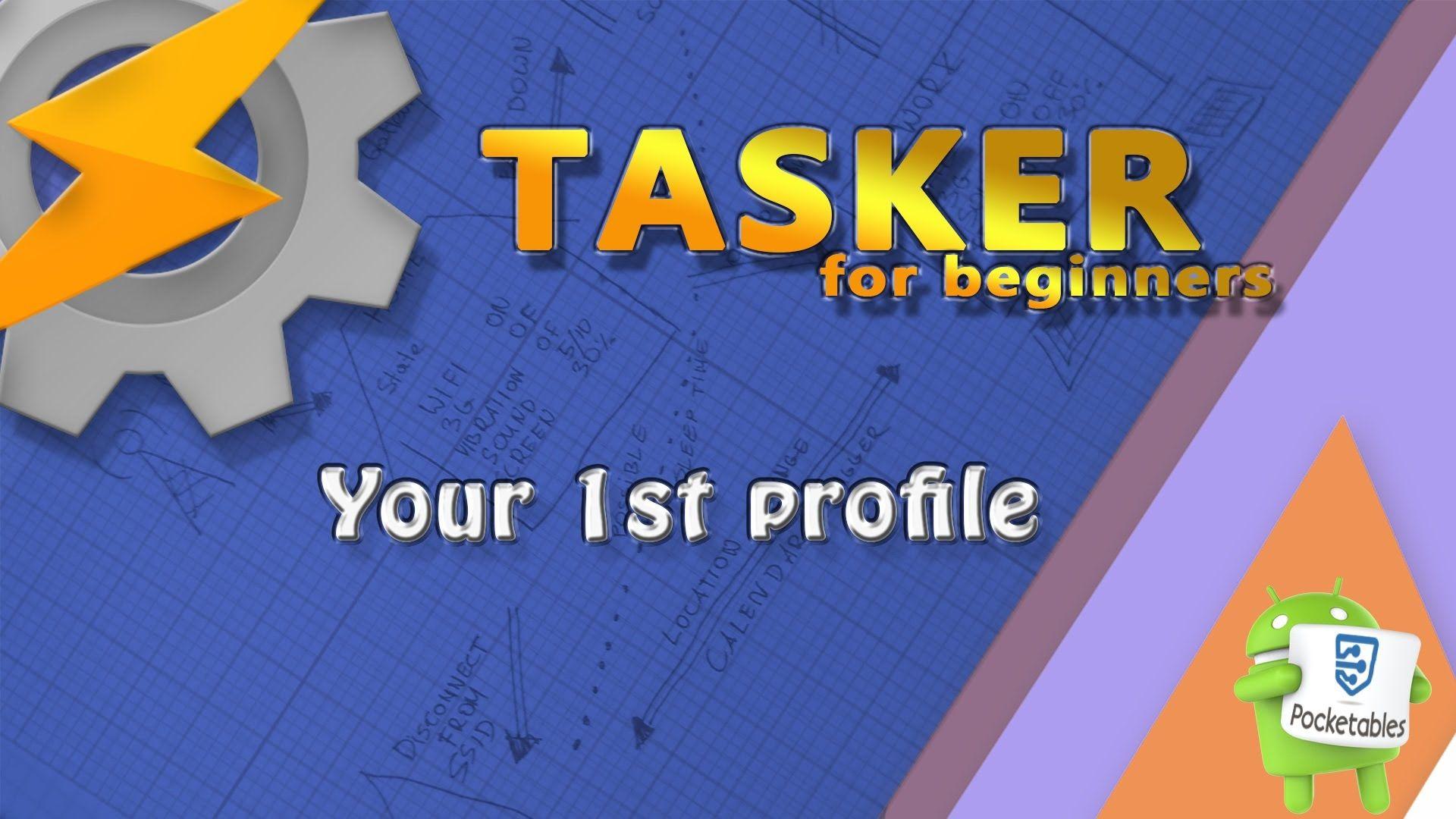 Tasker Tutorial for beginners Tutorial, Beginners