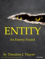 ENTITY: An Enemy Found, an ebook by Theodore J. Thayer at Smashwords