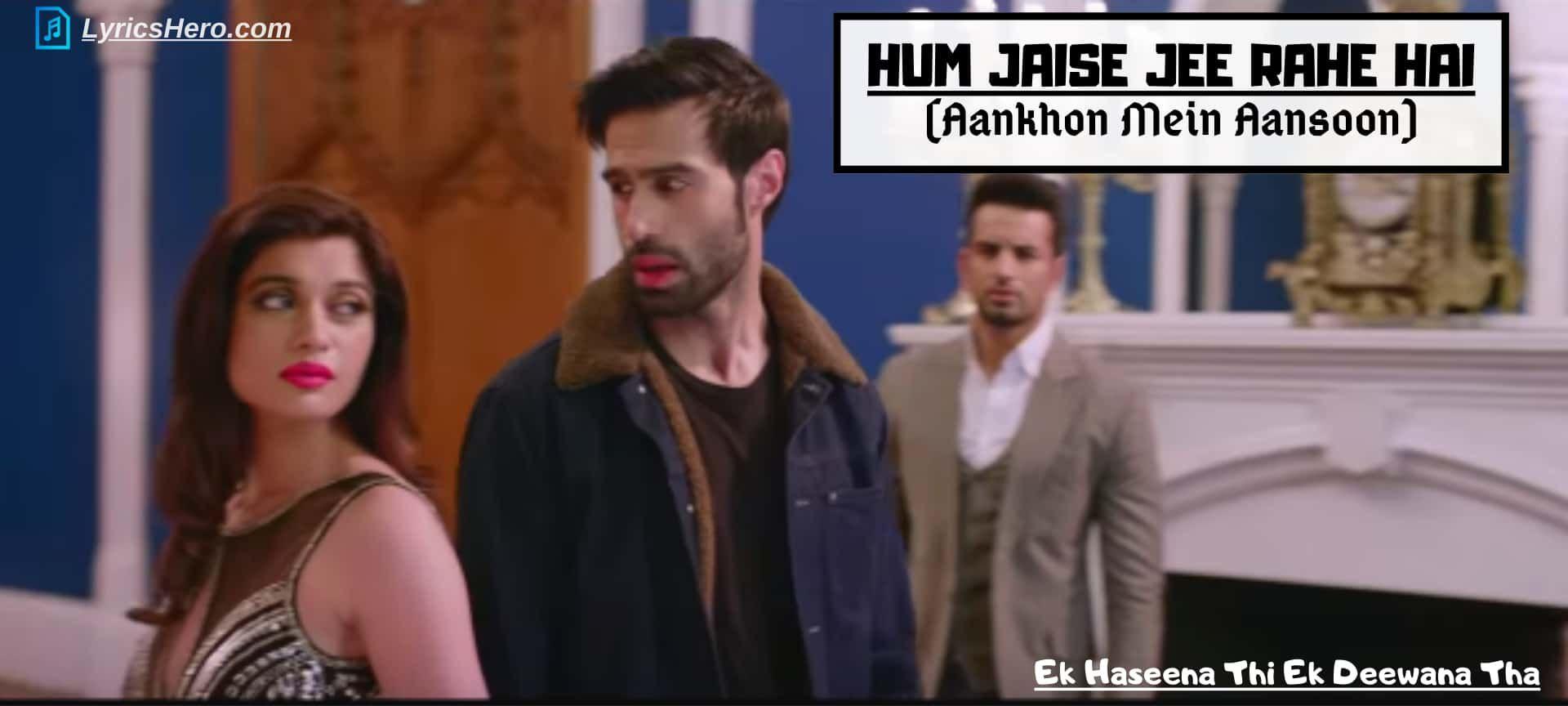 Hum Jaise Jee Rahe Hai Lyrics In 2020 Lyrics Hindi Songs