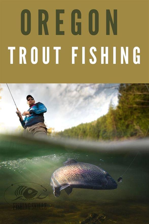 Trout Fishing In Oregon 10 Best Oregon Trout Fishing Destinations Trout Fishing Oregon Fishing Destin Fishing