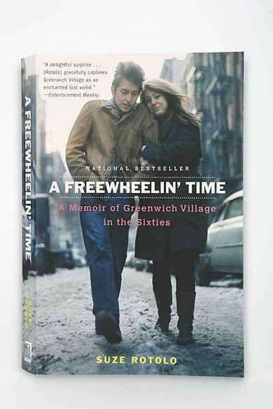 A Freewheelin' Time: A Memoir Of Greenwich Village In The Sixties By Suze Rotolo