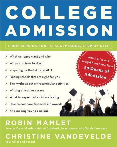 College Admission From Application To Acceptance Step By Step By Robin Mamlet 14 41 College Admission Scholarships For College College Application