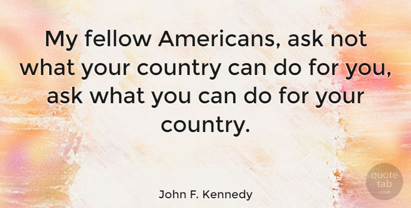 John F Kennedy Quote My Fellow Americans Ask Not What Your
