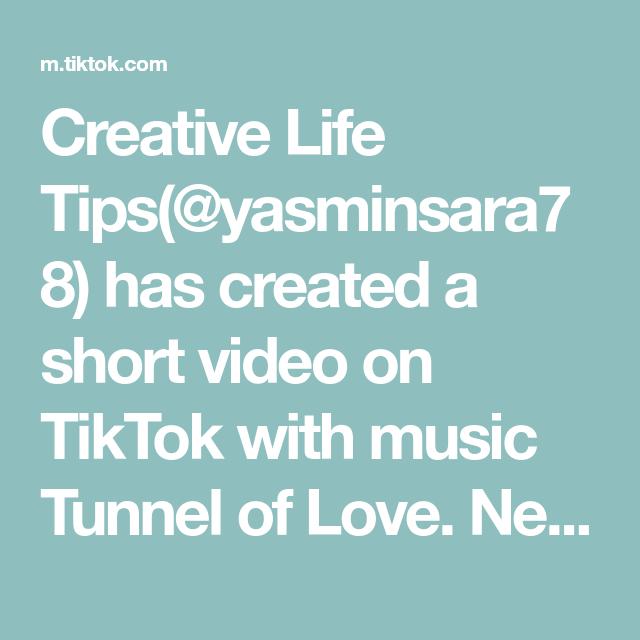 Creative Life Tips Yasminsara78 Has Created A Short Video On Tiktok With Music Tunnel Of Love New Ways To Wear T S Creative Life Life Hacks Music Motivation
