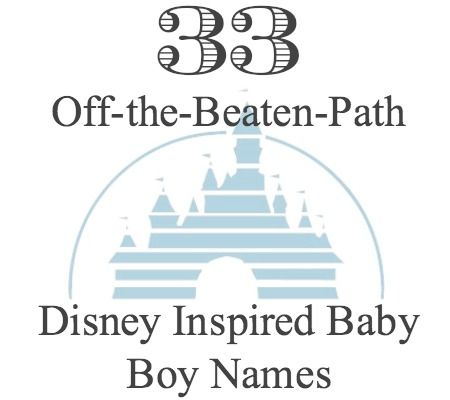 33 Unexpected Disney Inspired Baby Names for Boys | My Blog