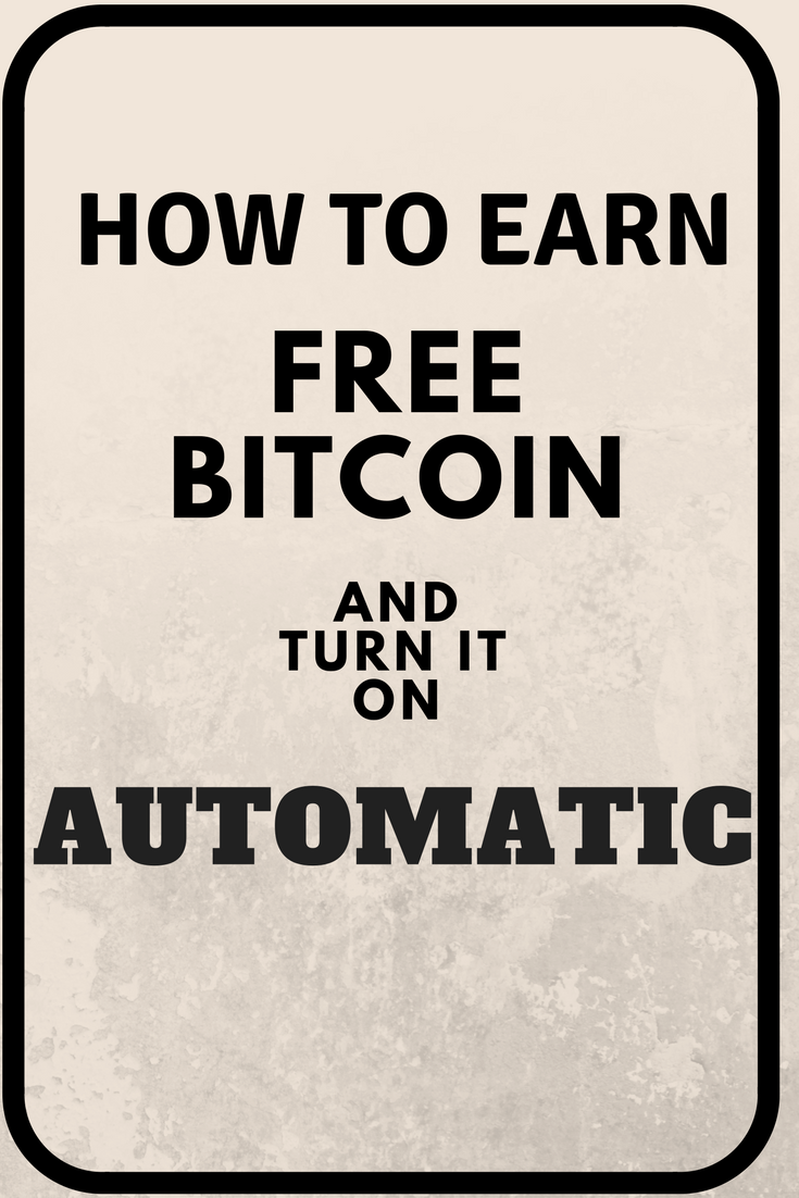 HOW to earn FREE BITCOIN and turn it in AUTOMATIC ! Fast and easy ...
