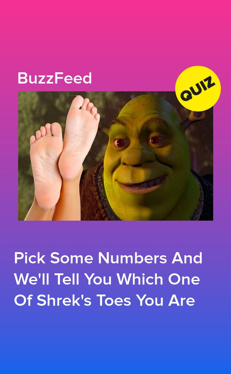 Choose Five Numbers And We Ll Tell You Which One Of Shrek S Toes You Are Funny Numbers To Call Told You So Funny Numbers