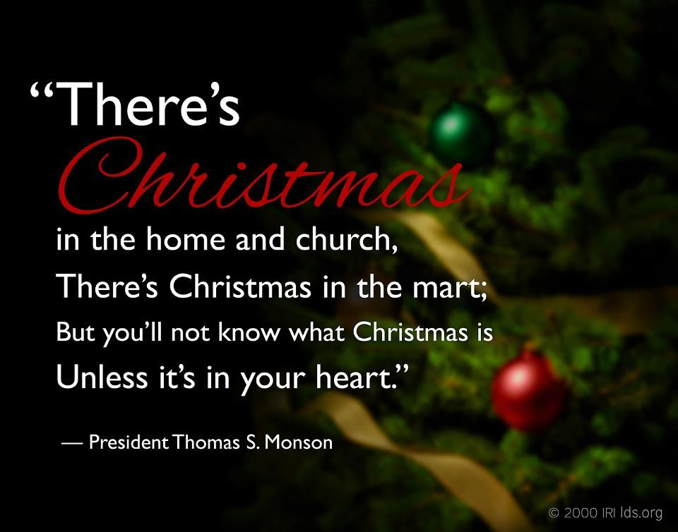 Get In The Spirit Christmas Lds Quotes: Pre. Thomas S. Monson Www.MormonLink.com #LDS #Mormon
