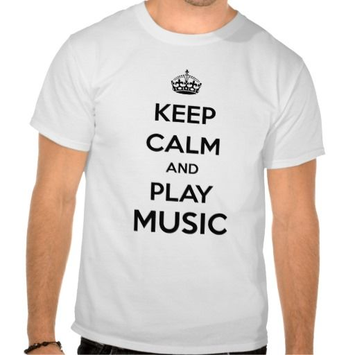 Keep Calm and play music Tshirt - #music