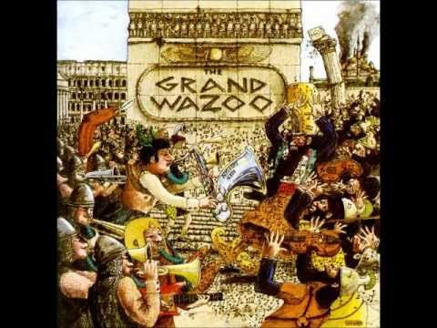 The Grand Wazoo Frank Zappa The Mothers Full Album