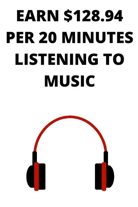 Earn $128.94 in 20 Minutes By Listening To Music