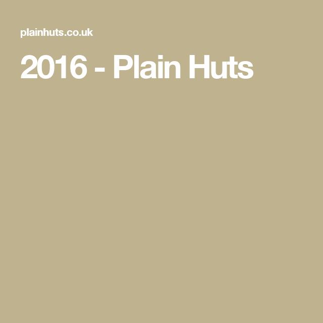 2016 - Plain Huts