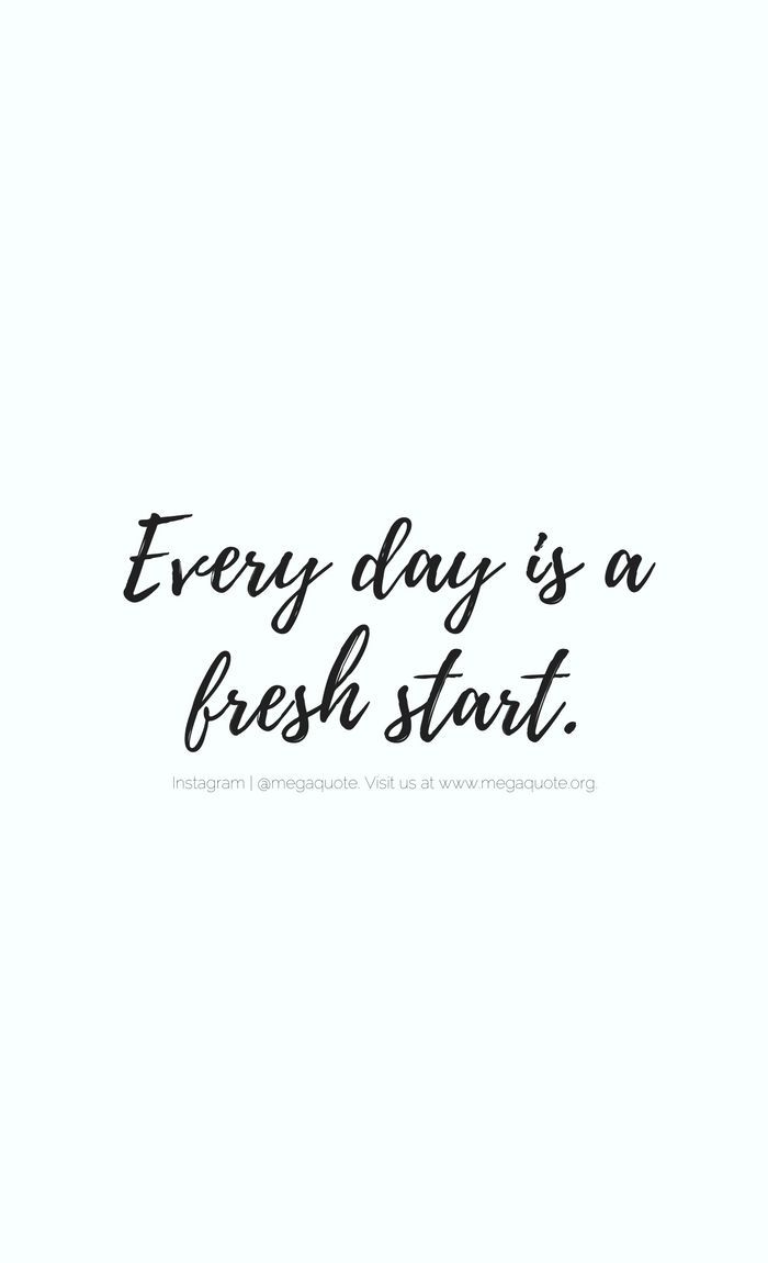 Every Day Is A Fresh Start Www Megaquote Org Positive Quotes Motivation Motivational Quotes For Success Motivational Quotes