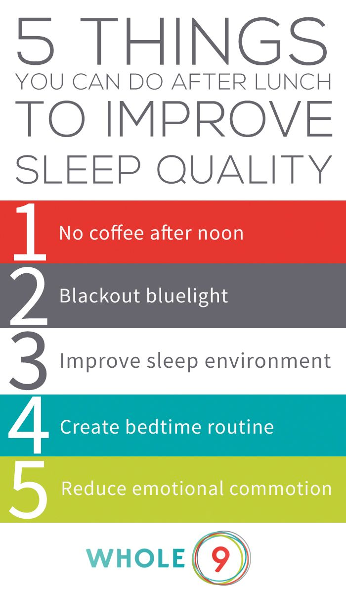 5 Things You Can Do After Lunch To Improve Sleep Quality Whole9life These Are Great Strategies Simple Basic