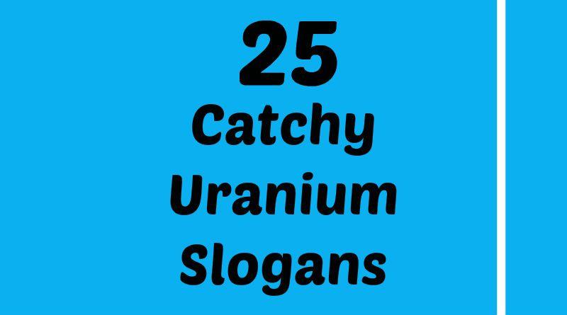 Uranium Slogans Uranium Science Project Slogan Science Projects