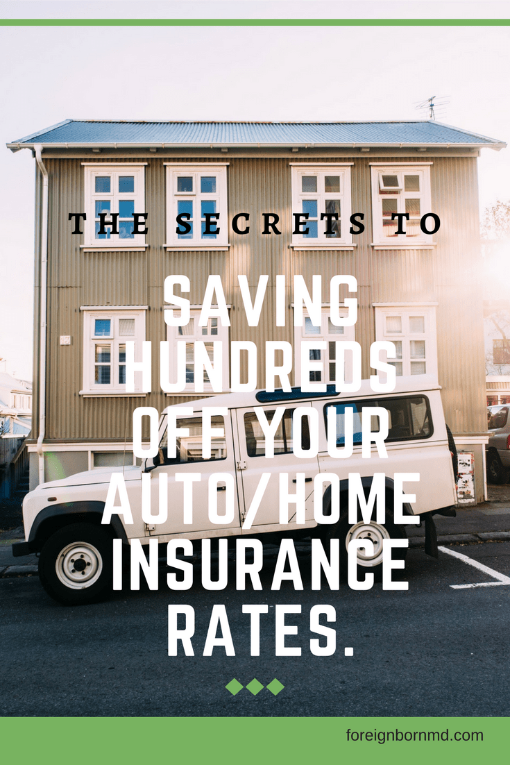 8 Secrets To Saving On Insurance Home Auto Insurance Car