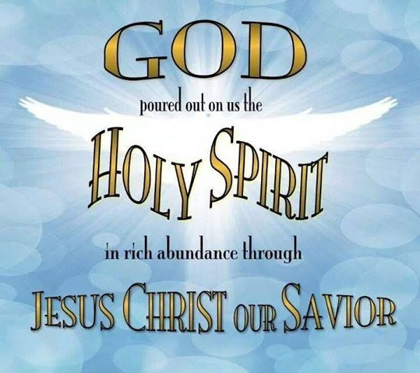 GOD Poured Out On Us The HOLY SPIRIT In Rich Abundance † Blessings Classy Quotes About The Holy Spirit