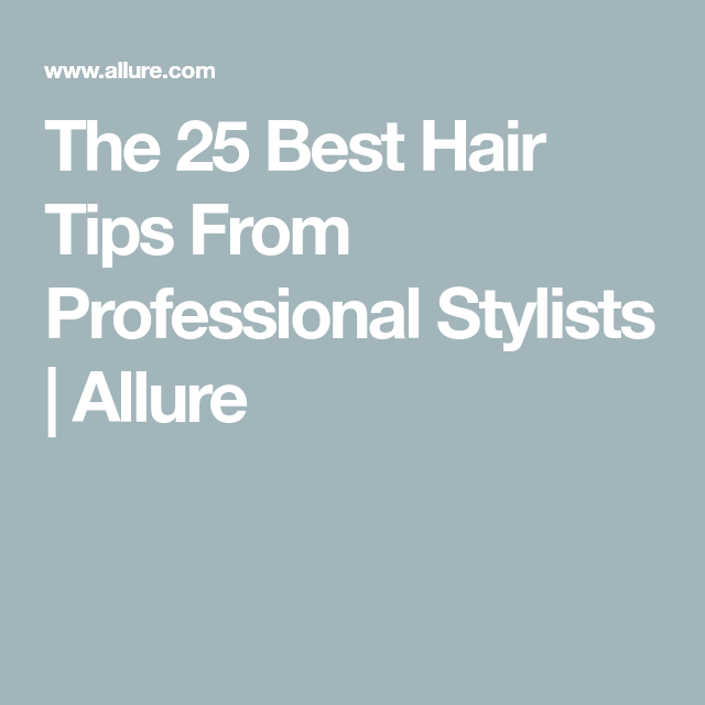 The 25 Most Genius Hair Tips the Pros Have Told Us -   13 professional hair Tips ideas