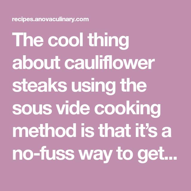 Photo of Sous Vide Cauliflower Steaks