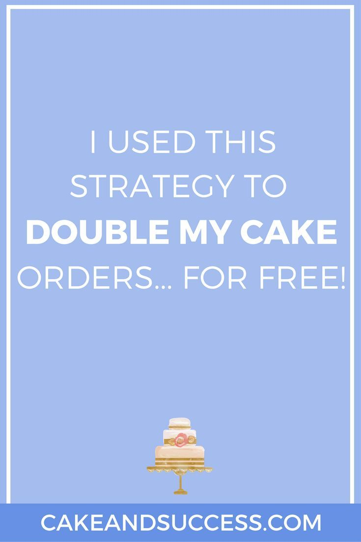 My #1 Strategy to Double your Cake Orders each Month | Home