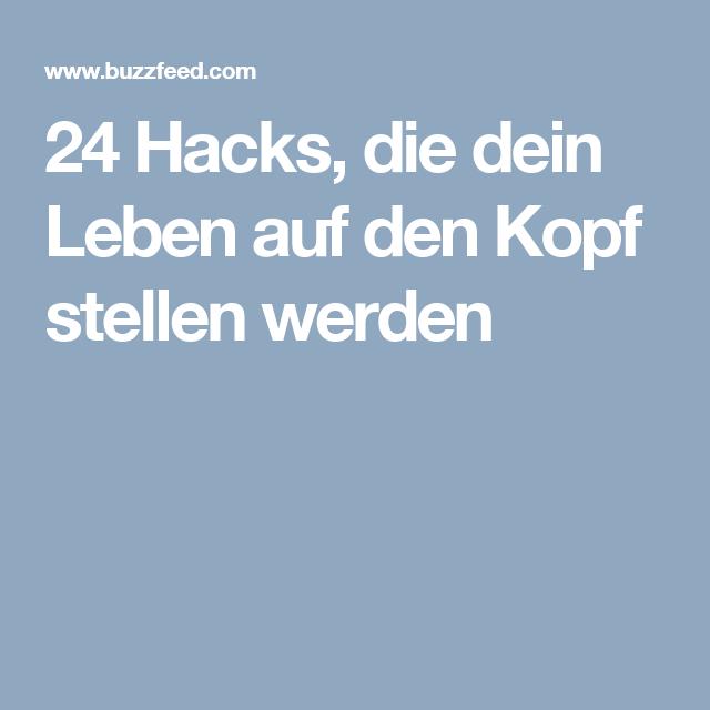 24 Hacks, die dein Leben auf den Kopf stellen werden