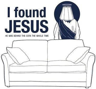 I found Jesus. He was behind the sofa the whole time funny religious cartoon