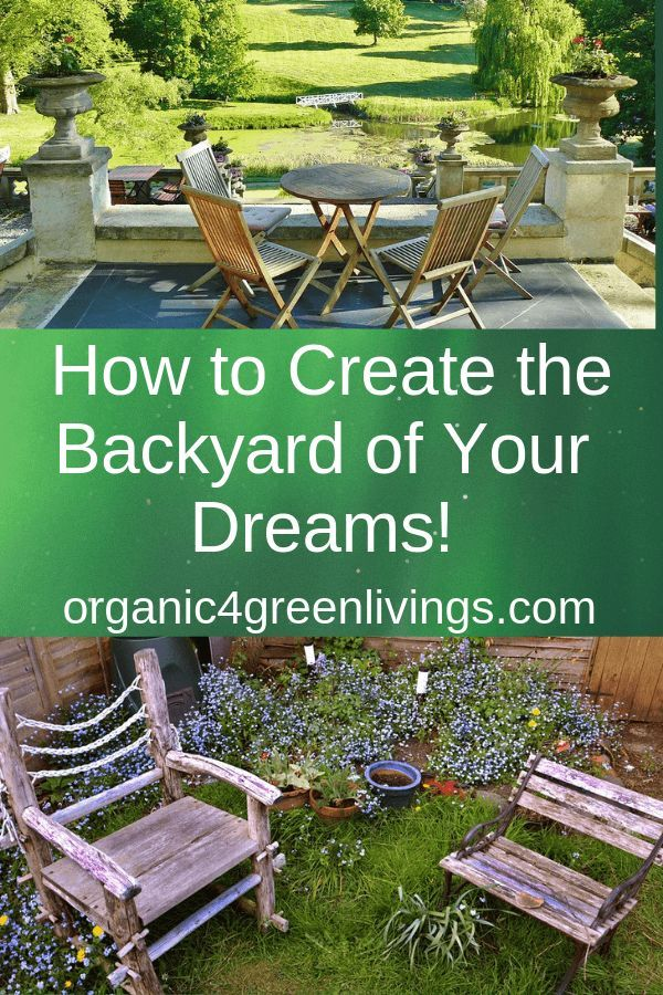 Ideas on How to Create the Backyard of Your Dreams ...