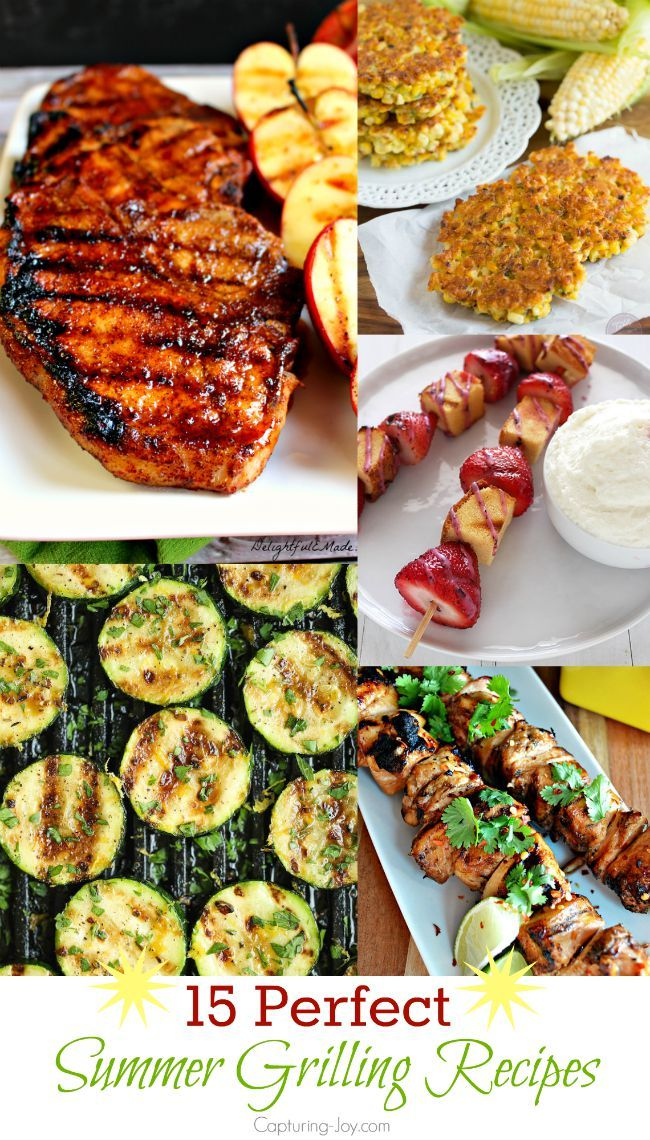 15 Perfect Recipes For Summer Grilling Capturing Joy With Kristen Duke Summer Grill Recipes Grilling Recipes Summer Grilling Recipes