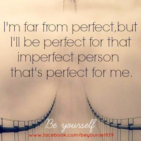 Imperfect Love Quote Via WwwFacebookBeYourself60 Quotes Adorable Imperfect Love Quotes