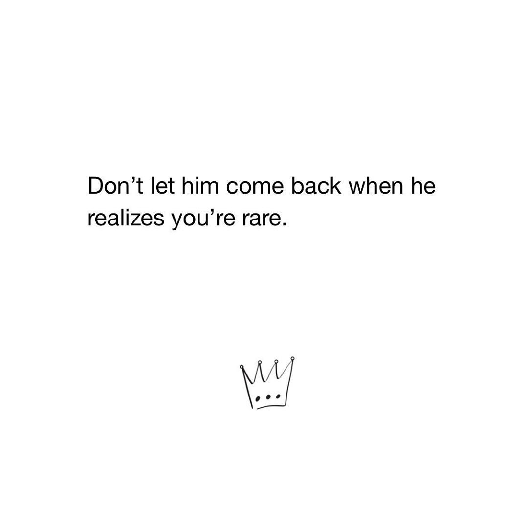 Image May Contain Text That Says Don T Let Him Come Back When He Realizes You Re Rare Toxic People Quotes Instagram Quotes Captions Queen Quotes