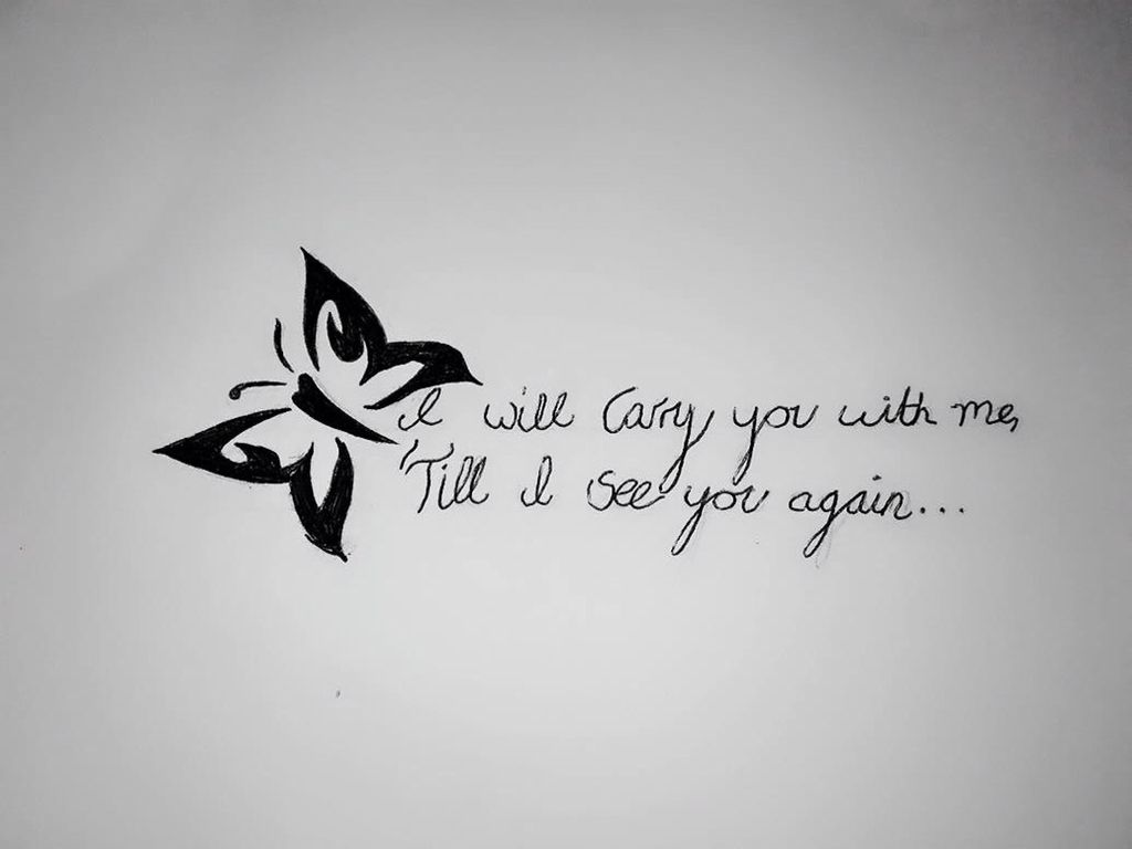 My Tattoo Design 1 Butterfly I Will Carry You With Me Till I See
