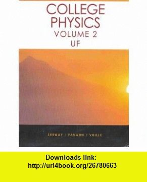 College physics vol 2 uf university of florida 9780495462033 college physics vol 2 uf university of florida 9780495462033 raymond a serway jerry s faughn chris vuille charles a bennett isbn 10 0495462039 fandeluxe Images