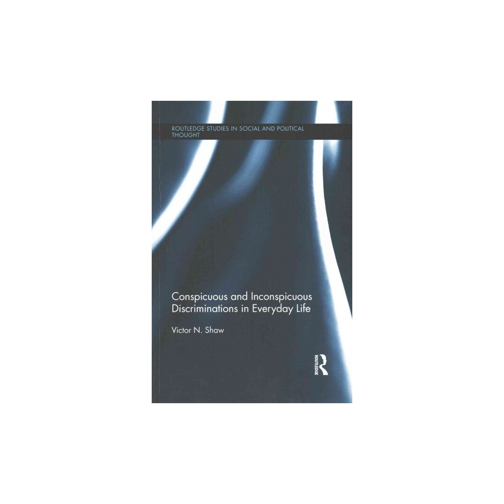 Conspicuous and Inconspicuous Discriminations in Everyday Life (Reprint) (Paperback) (Victor N. Shaw)