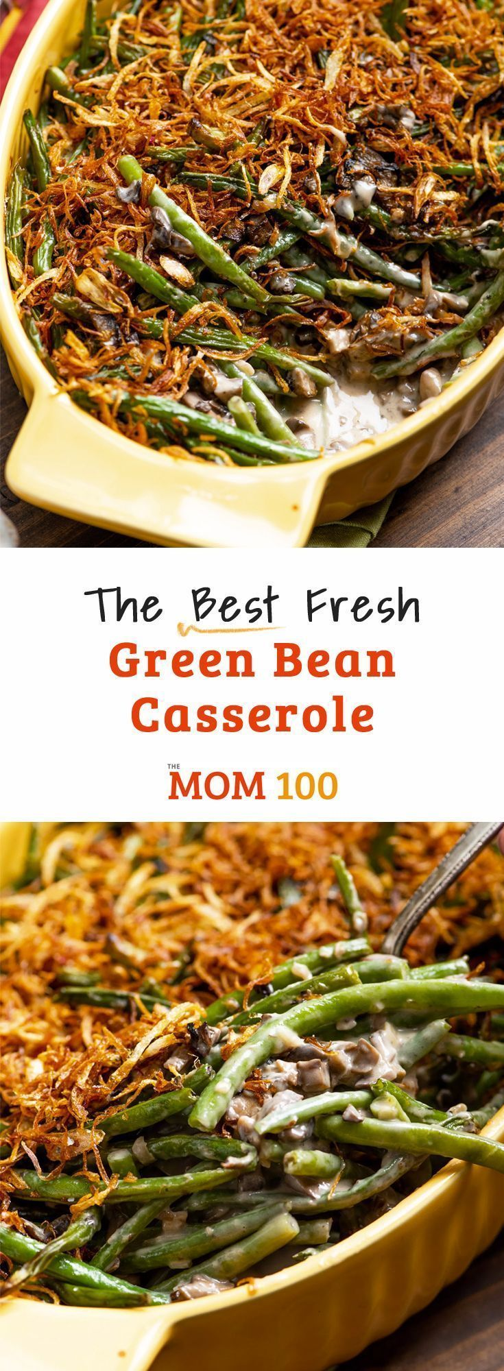 Fresh Green Bean Casserole #howtofryonions The Best Fresh Green Bean Casserole / No more canned soup and fried onions! This is a fresh take on one of everyone's favorite nostalgic holiday side dishes. #greenbeancasserole