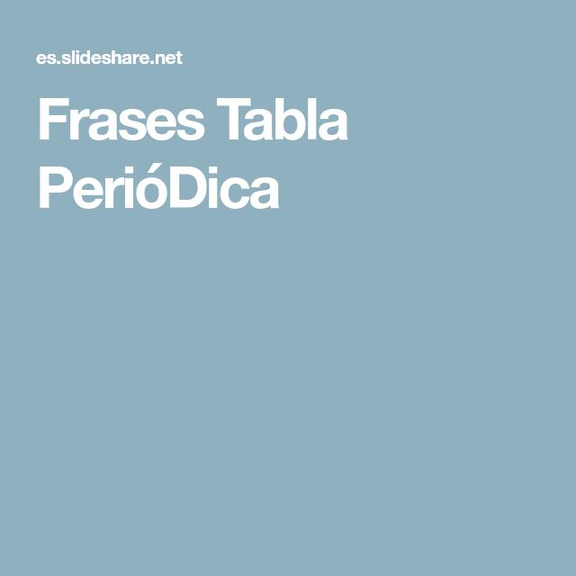 Frases tabla peridica frases con la tabla periodica pinterest frases frases tabla peridica urtaz Gallery