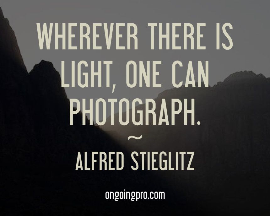 Inspiring Quotes From Famous Photographers HttpOngoingproCom