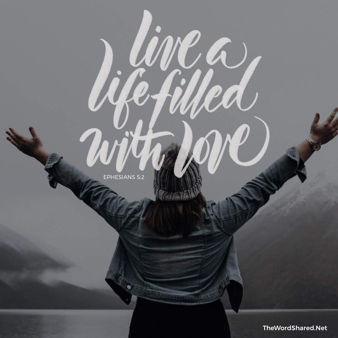 Live A Life Filled With Love Following The Example Of Christ He